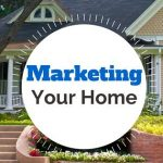 Marketing Your Home For Sale, The Right Way!